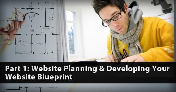Part 1: Website Planning & Developing Your Website Blueprint