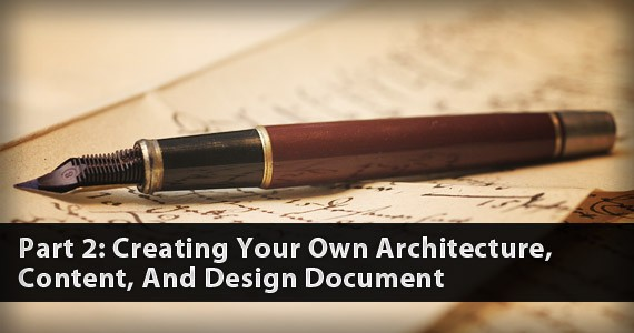 Part 2: Creating Your Own Architecture, Content, And Design Document