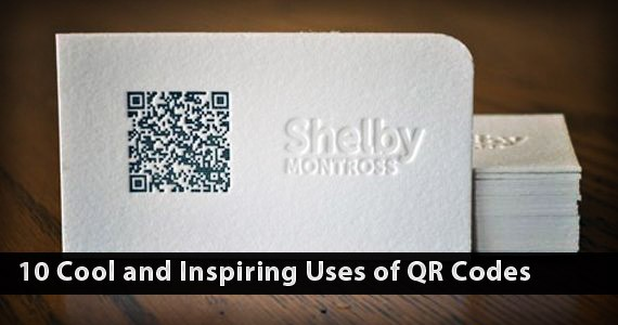 10 Cool And Inspiring Uses Of QR Codes: The Latest Hottest Thing
