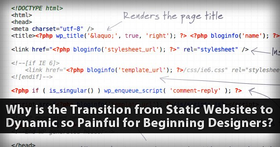 Why is the Transition from Static Websites to Dynamic so Painful for Beginning Designers?