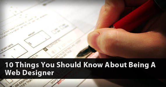 10 Things You Should Know About Being A Web Designer