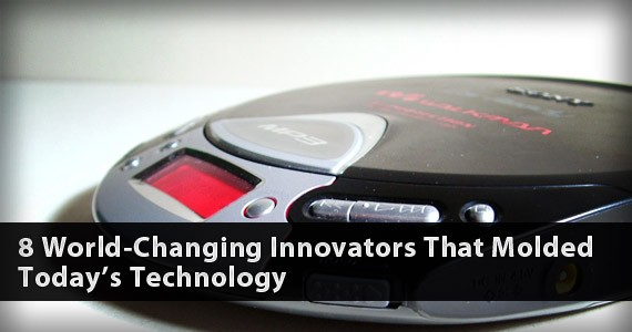 8 World-Changing Innovators That Molded Today's Technology