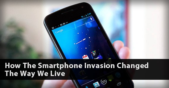 How The Smartphone Invasion Changed The Way We Live