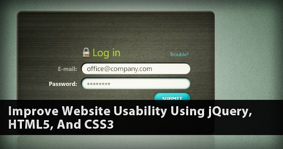 Improve Website Usability Using jQuery, HTML5, And CSS3