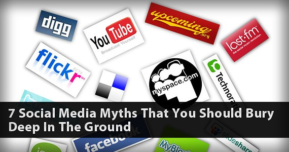 7 Social Media Myths That You Should Bury Deep In The Ground