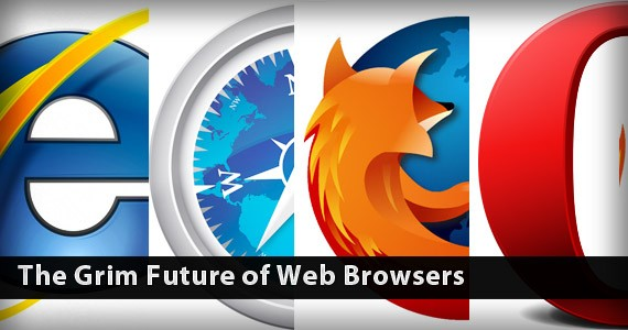 The Grim Future of Web Browsers