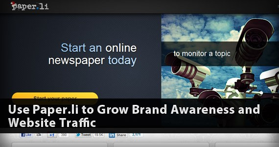 Use Paper.li to Grow Brand Awareness and Website Traffic