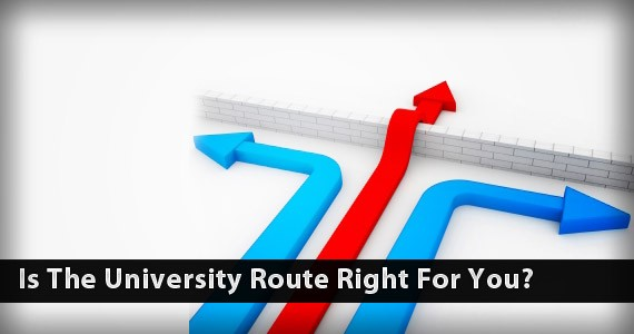 Is the University Route Right for You?