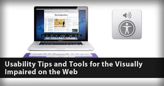 Usability Tips and Tools for the Visually Impaired on the Web