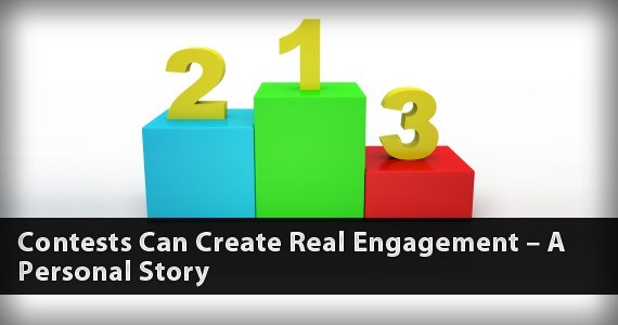 Contests Can Create Real Engagement – A Personal Story