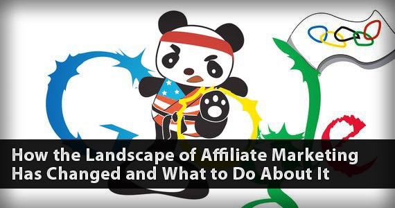 How the Landscape of Affiliate Marketing Has Changed and What to Do About It