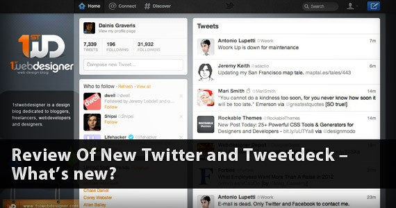 Review Of New Twitter and Tweetdeck – What's new?