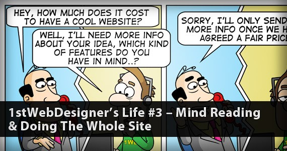 1stWebDesigner's Life #3 – Mind Reading & Doing The Whole Site
