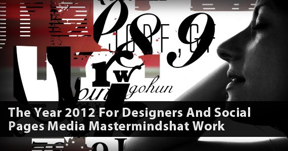 The Year 2012 For Designers And Social Media Masterminds