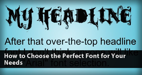 How to Choose the Perfect Font for Your Needs