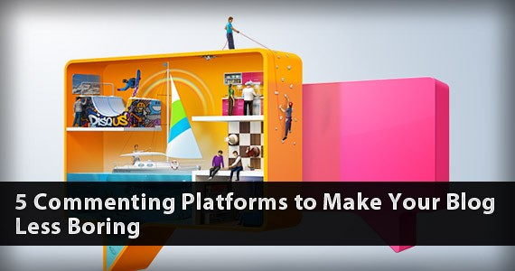 5 Commenting Platforms to Make Your Blog Less Boring
