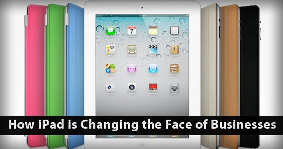 How iPad is Changing the Face of Businesses