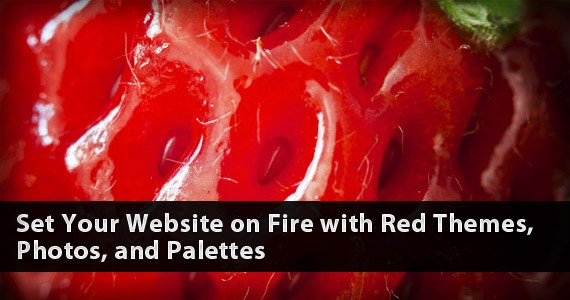 Set Your Website on Fire with Red Themes, Photos, and Palettes