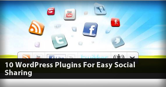 10 WordPress Plugins For Easy Social Sharing