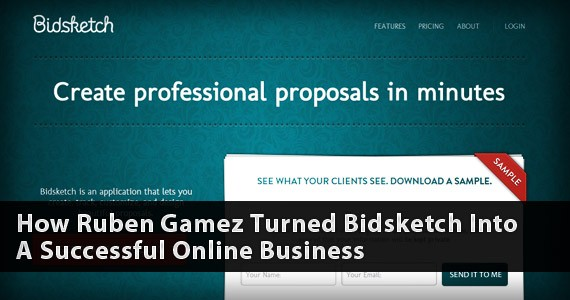 How Ruben Gamez Turned Bidsketch Into A Successful Online Business