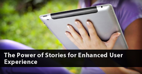The Power of Stories for Enhanced User Experience