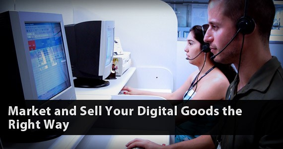 Market and Sell Your Digital Goods the Right Way