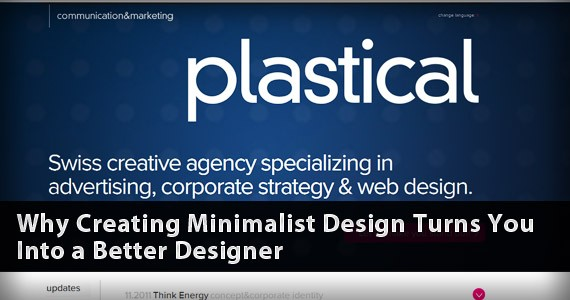Why Creating Minimalist Design Makes You a Better Designer