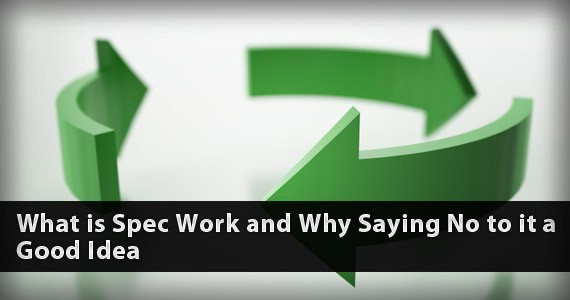 What is Spec Work and Why You Should Say No
