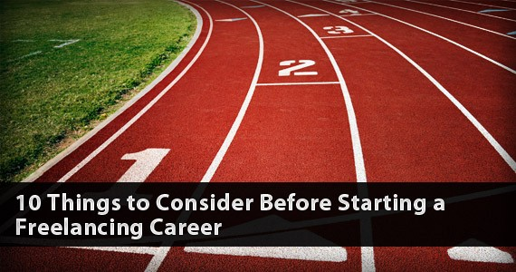 10 Things to Consider Before Starting a Freelancing Career