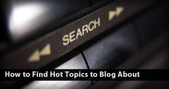 How to Find Hot Topics to Blog About