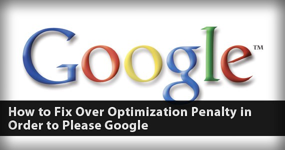 How to Fix Over Optimization Penalty in Order to Please Google
