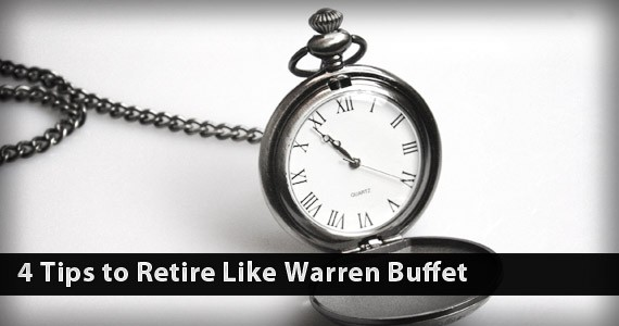 4 Tips to Retire Like Warren Buffett