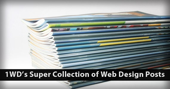 From Archives: 1WD's Super Collection of Best Web Design Posts