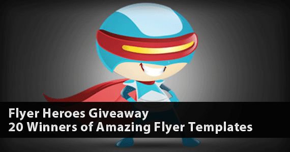 Flyer Heroes Giveaway – 20 Winners of Amazing Flyer Templates