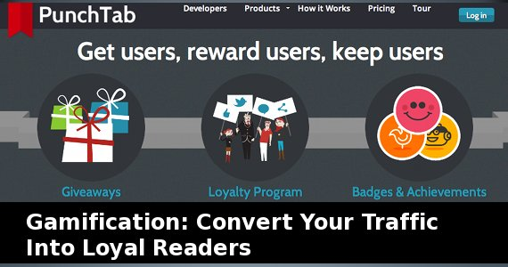 Gamification: Convert Your Traffic Into Loyal Readers