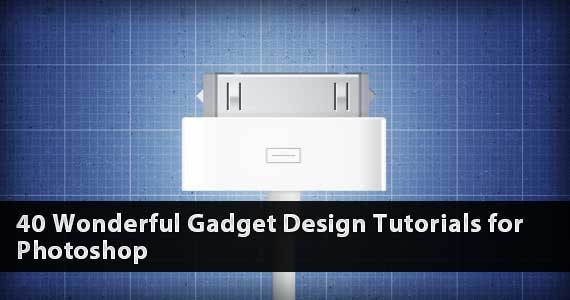 40 Wonderful Gadget Design Tutorials for Photoshop