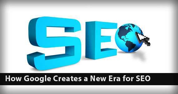 How Google Creates a New Era for SEO