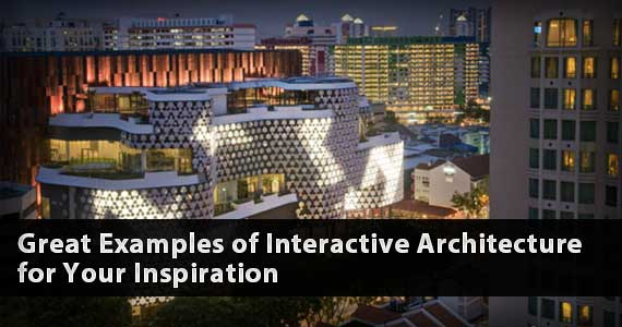 Great Examples of Interactive Architecture for Your Inspiration
