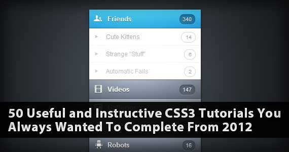 50 Useful and Instructive CSS3 Tutorials You Always Wanted To Complete From 2012