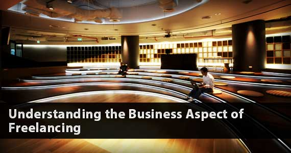 Understanding the Business Aspect of Freelancing