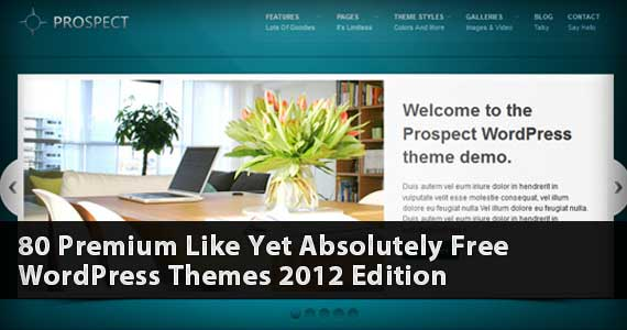 80 Premium Like Yet Absolutely Free WordPress Themes 2012 Edition
