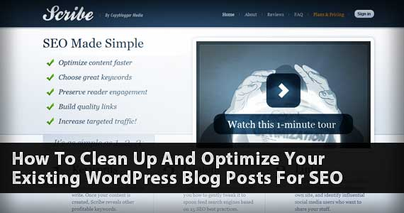 How To Clean Up And Optimize Your Existing WordPress Blog Posts For SEO
