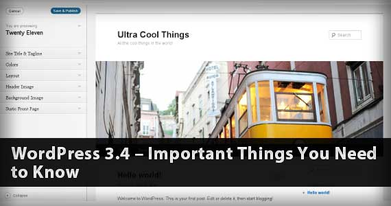 WordPress 3.4 – Important Things You Need to Know