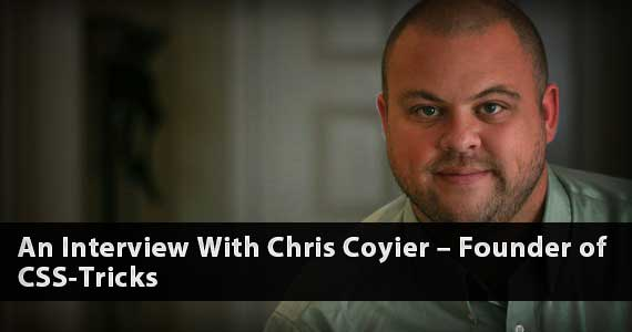 An Interview With Chris Coyier – Founder of CSS-Tricks
