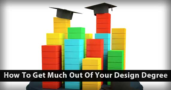 How to Get the Most out of Your Design Degree