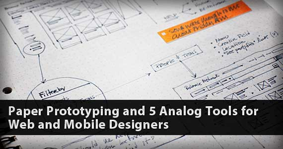 Paper Prototyping and 5 Analog Tools for Web and Mobile Designers