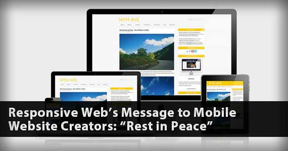 "Responsive Web's Message to Mobile Website Creators: ""Rest in Peace"""