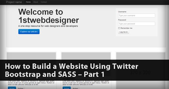 How to Build a Website Using Twitter Bootstrap and SASS – Part 1
