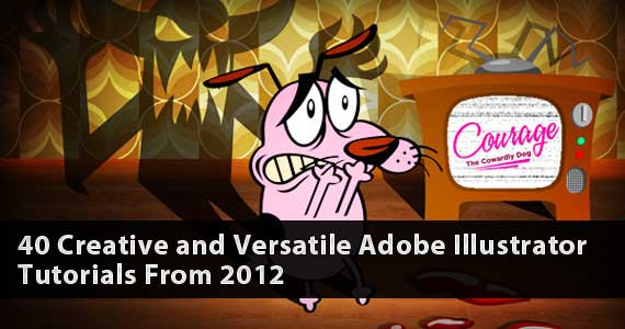 40 Creative and Versatile Adobe Illustrator Tutorials From 2012