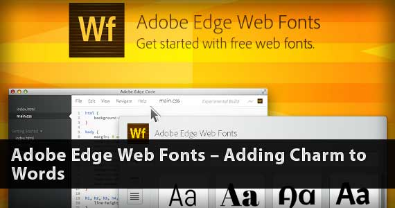Adobe Edge Web Fonts – Adding Charm to Words